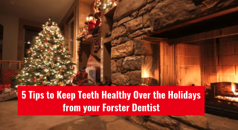 5 Tips to Keep Teeth Healthy Over the Holidays from your Forster Dentist
