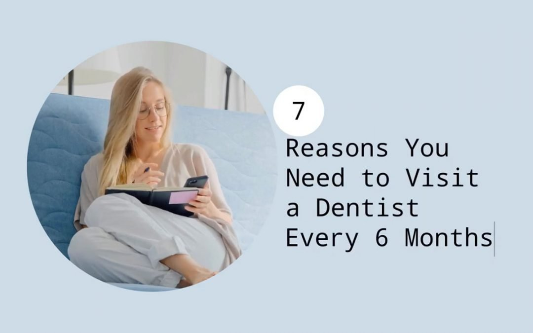 7 Reasons You Need to Visit a Dentist Every 6 Months from Forster Dental Centre